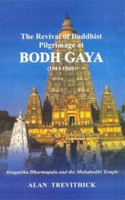 Cover of: Revival of  Buddhist Pilgrimage at Bodh Gaya, 1811-1949 | Alan Trevithick