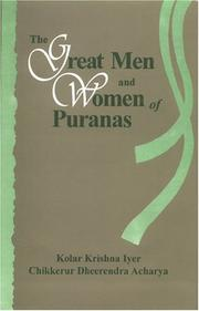 Great Men and Women of Puranas by Chikkerur Dheerendra Acharya, Kolar Krishna Iyer