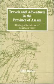 Cover of: Travels and Adventures in the Province of Assam During a Residence of Fourteen Years