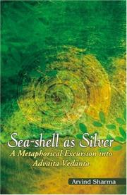 Cover of: Sea-Shell as Silver: A Metaphorical Excursion into Advaita Vedanta