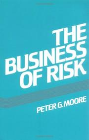 Cover of: The business of risk | Moore, P. G.
