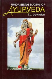 Cover of: Fundamental Maxims of Ayurveda | S. V. Govindan
