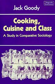 Cover of: Cooking, Cuisine and Class | Jack Goody