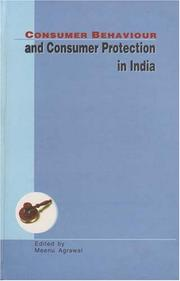 Cover of: Consumer Behaviour and Consumer Protection in India | Meenu Agrawal