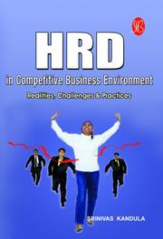 Cover of: HRD in Competitive Business Environment - Realities, Challenges & Practices | Srinivas Kandula