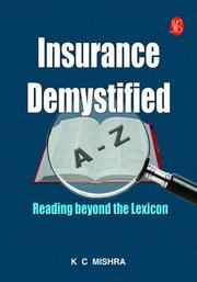 Cover of: Insurance Demystified - Reading beyond the Lexicon | Kailash Chandra Mishra