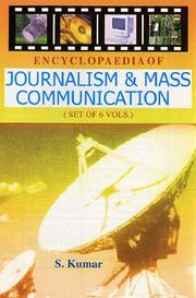 Cover of: Encyclopaedia of Journalism and Mass Communication | S. Kumar