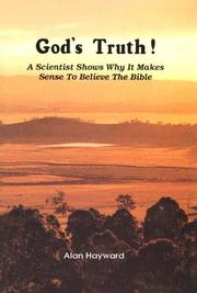 Cover of: God's Truth - A Scientist Shows Why it Makes Sense to Believe in the Bible