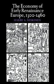 The economy of early Renaissance Europe, 1300-1460 by Harry A. Miskimin