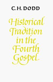 Cover of: Historical Tradition in the Fourth Gospel | C. H. Dodd