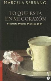 Cover of: Lo Que Esta en Mi Corazon (Novela (Booket Numbered))