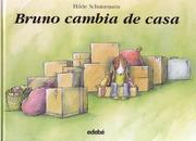 Bruno cambia de casa/ Bruno Changes Home (Las Historias Del Perrito Bruno/the Stories of Bruno the Little Dog) by Hilde Schuurmans
