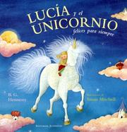 Cover of: Lucia Y El Unicornio Felices Para Siempre/ Lucy and the Unicorn for Ever Happy