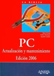Cover of: La Biblia PC / The COmplete PC Upgrade and Maintenance Guide, Sixteenth Edition: Actualizacion y mantenimiento, 2006 (La Biblia De / the Bible of)