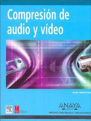 Cover of: Compresion de Audio Y Video / A Practical Guide to Video And Audio Compression