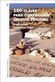 100 Claves Para Comprender El Oriente Proximo by Alain Gresh, Dominique Vidal