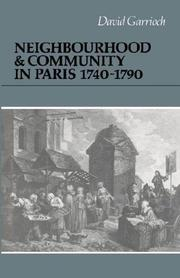 Cover of: Neighbourhood and community in Paris, 1740-1790