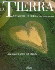 Cover of: La Tierra/ the Earth: Vista Desde El Cielo