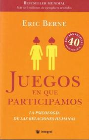 Cover of: Juegos en que participamos (Games People Play: The Psychology of Human Relationships)