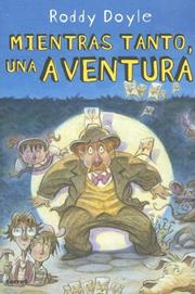 Cover of: Mientras Tanto, Una Aventura/ Meanwhile, One Adventure