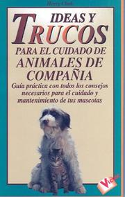 "Cover of: Ideas y Trucos Para el Cuidado de Animales de Compania (Practical Ideas for Pet Care) (""Ideas Y Trucos""/Practical Ideas Series)"