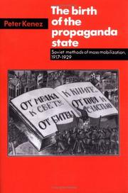 Cover of: The birth of the propaganda state | Peter Kenez