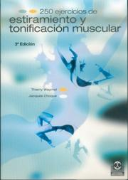 Cover of: 250 Ejercicios de Estiramiento y Tonificacion Muscular by Jacques Choque, Thierry Waymel