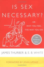 Cover of: Is sex necessary? or, Why you feel the way you do