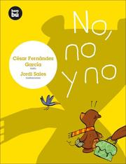 Cover of: No, no y no (Primeros lectores)