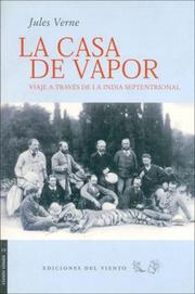 Cover of: La casa de vapor: viaje a través de la India septentrional
