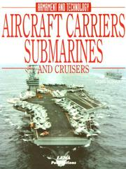 Cover of: Aircraft Carriers, Submarines & Cruisers (Armament & Technology Series)