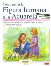 Cover of: Como Pintar La Figura Humana a La Acuarela/ How to Paint the Human Figure With Watercolor by Carole Massey