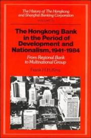 Cover of: The Hongkong Bank in the period of development and nationalism, 1941-1984