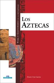 Cover of: Los aztecas (Vida y costumbres en la antiguedad) by Alvaro Cruz Garcia