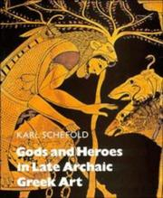 Cover of: Gods and heroes in late archaic Greek art