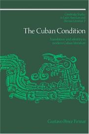 Cover of: The Cuban condition | Gustavo PГ©rez Firmat