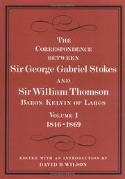 Cover of: The correspondence between Sir George Gabriel Stokes and Sir William Thomson, Baron Kelvin of Largs