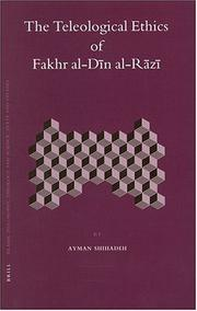 The Teleological Ethics of Fakhr al-Din al-Razi (Islamic Philosophy, Theology and Science. Texts and Studies, 64) (Islamic Philosophy, Theology, and Science)