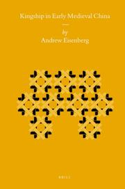 Cover of: Kingship in Early Medieval China (Sinica Leidensia) | Andrew Eisenberg
