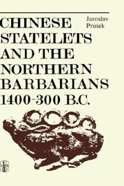 Cover of: Chinese Statelets and the Northern Barbarians in the Period 1400-300 BC | J. Prusek