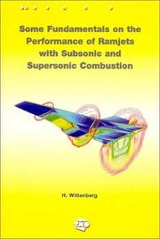 Cover of: Some Fundamentals on the Performance of Ramjets With Subsonic & Supersonic Combustion | H. Wittenberg