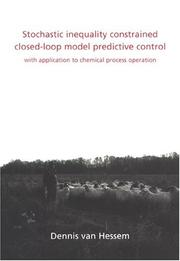 Cover of: Stochastic Inequality Constrained Closed-loop Model Predictive Control | Dennis van Hessem