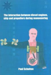 Cover of: The Interaction Between Diesel Engines, Ship and Propellers During Manoevring | P. Schulten