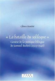 Cover of: La bataille du soliloque. Genèse de la poétique bilingue de Samuel Beckett (1929-1946).