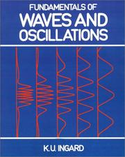 Cover of: Fundamentals of waves & oscillations | K. Uno Ingard