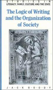 Cover of: The logic of writing and the organization of society: aux origines des sociétés humaines