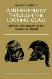 Cover of: Anthropology through the looking-glass | Michael Herzfeld