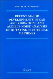 Cover of: Recent Major Developments in CAE & Vibrations & Audible Noise Analysis of Rotating Electrical Machines | R. Belmans