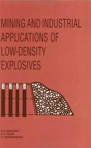 Cover of: Mining and industrial applications of low density explosives