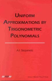 Cover of: Uniform Approximations by Trigonometric Polynomials | A. I. Stepanets
